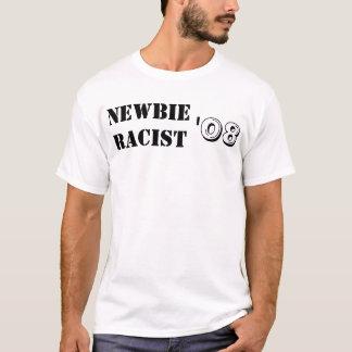 Newbie/Racist 08 Nobama T-Shirt