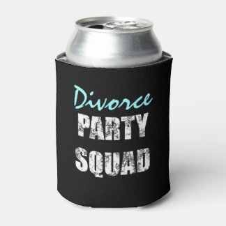 Newly Single Happy divorce party squad Can Cooler