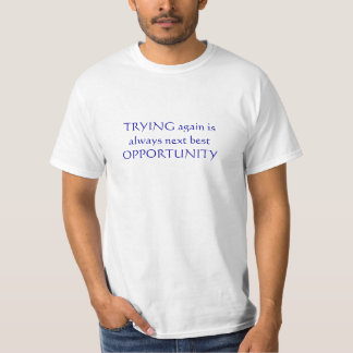 Next Best OPPORTUNITY T-Shirt
