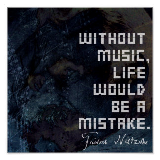 Nietzsche Music and life quote poster