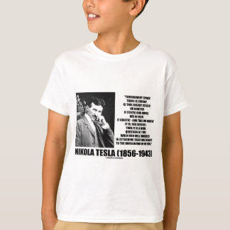 Nikola Tesla Wheelwork Of Nature Kinetic Energy T-Shirt