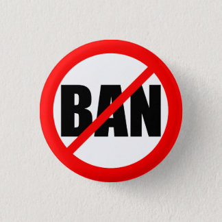 """NO BAN"" 3 CM ROUND BADGE"