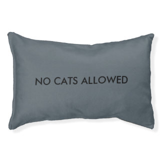 No cats allowed doggie bed