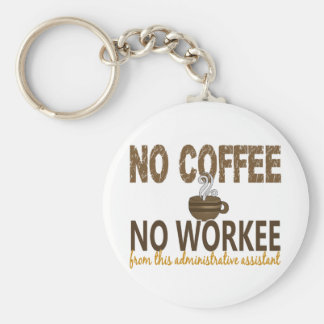 No Coffee No Workee Administrative Assistant Key Ring