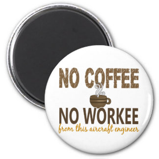 No Coffee No Workee Aircraft Engineer 6 Cm Round Magnet