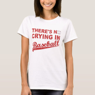 No Crying In Baseball (wine-red) T-Shirt