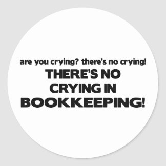 No Crying in Bookkeeping Classic Round Sticker