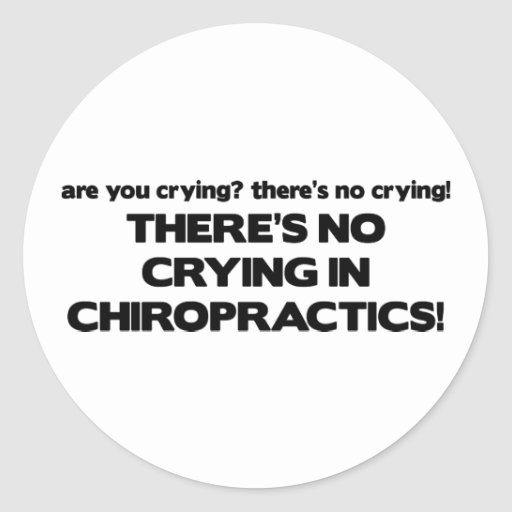 No Crying in Chiropractics Sticker