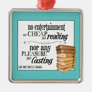 No Entertainment so Cheap as Reading Christmas Ornament