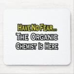 No Fear...Organic Chemist