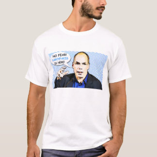 No Fear Varoufakis Is Here! T-Shirt