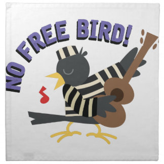 No Free Bird Napkin