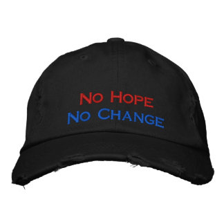 No Hope No Change Embroidered Hat
