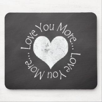 No, I Love You More Mousepads