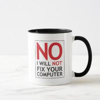 No I Will Not Fix Your Computer Mug