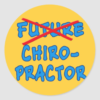 No Longer Future CHIROPRACTOR Round Sticker