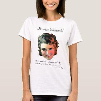 No More Housework T-Shirt