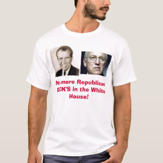 No more Republican DICK'S in... T-Shirt