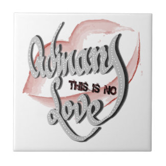 No Ordinary Love, Ceramic Tile
