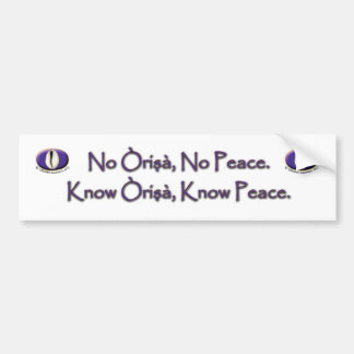 No Orisa No Peace Bumper Sticker
