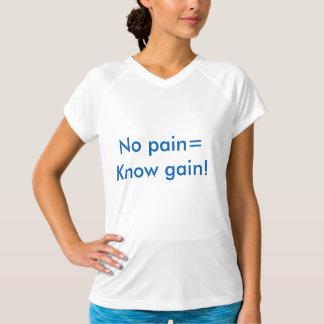 No pain= Know gain! T-Shirt