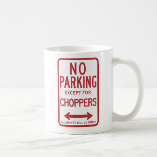 No Parking Except For Choppers Sign Coffee Mug