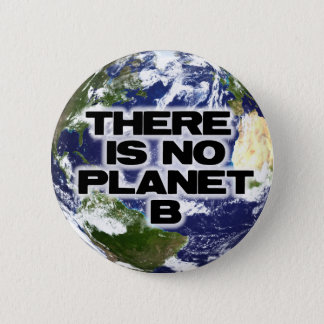 No Planet B 6 Cm Round Badge