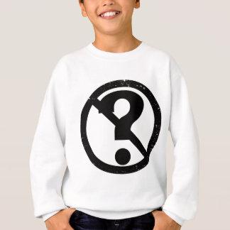 No Question Sweatshirt