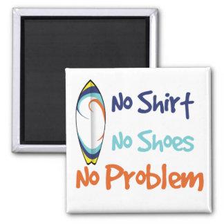 No Shirt, No Shoes, No Problem - Magnet