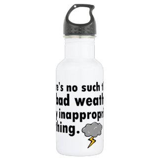 No Such Thing As Bad Weather 532 Ml Water Bottle