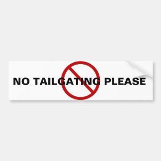 NO TAILGATING BUMPER STICKER