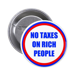 No Taxes For Rich People 6 Cm Round Badge