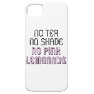 No Tea No Shade No Pink Lemonade Phone Case
