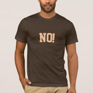 NO! That's Man's Work T-Shirt