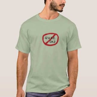 No to 12 U.S.C. CH.3 T-Shirt