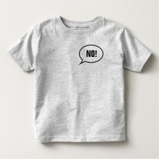 NO! TODDLER T-Shirt