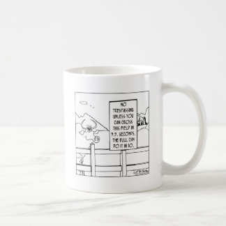 No Trespassing Unless You're Faster Than a Bull Coffee Mug