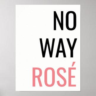 NO WAY ROSÉ Poster Bold Modern Home Office Decor