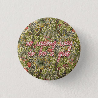 no wrong way to be a girl 3 cm round badge
