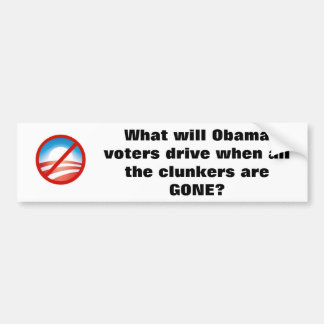 nobama, What will Obama voters drive when all t... Bumper Sticker