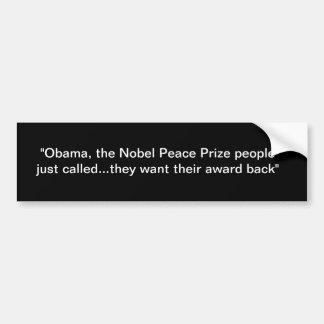 Nobel Peace Prize people want award back Bumper Sticker