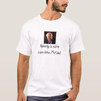 Nobody is safe from John McCain! T-Shirt