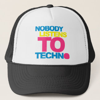 Nobody listens To Techno V2 Trucker Hat