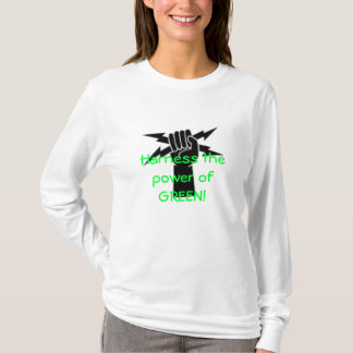 noncopyrighted, Harness the power of GREEN! T-Shirt