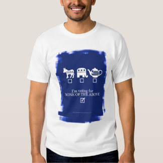 NONE OF THE ABOVE! TEE SHIRTS