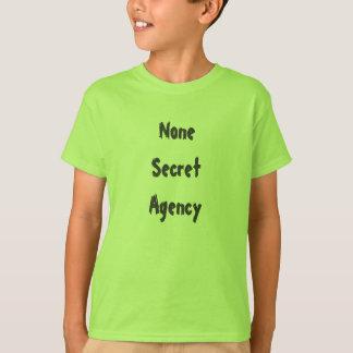 None Secret Agency T-Shirt