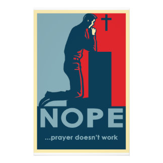 NOPE Prayer Doesn t Work - Atheist flyer