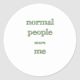 Normal People Scare Me Classic Round Sticker