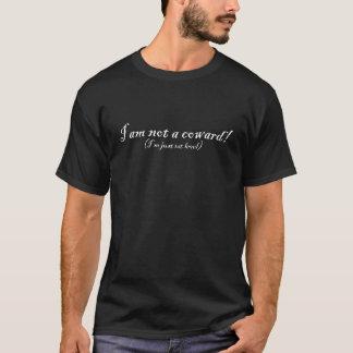 Not a coward! T-Shirt