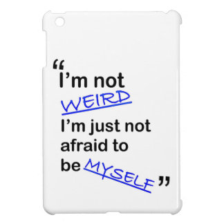 Not Afraid to be Myself iPad Mini Case
